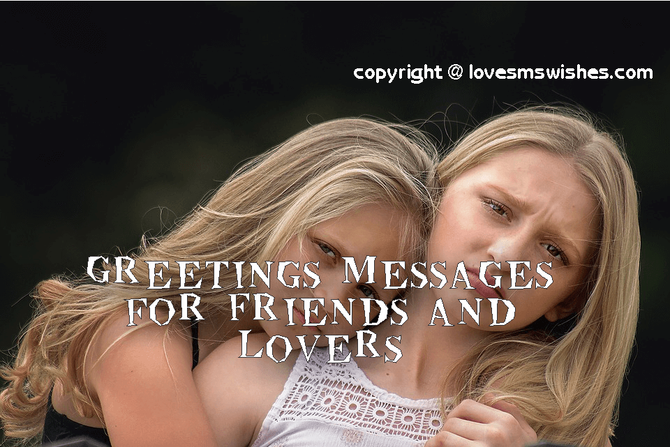 Greetings Messages for Friends